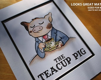 "Cute Little Pig ""The Teacup Pig"" Piggy Signed Wall Art Print Suitable for Framing"