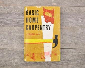 Vintage 1950s Basic Home Carpentry Book