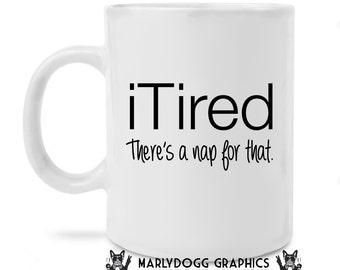 iTired Coffee Mug