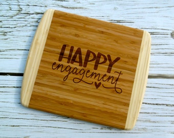 Happy Engagement Cutting Board, Personalized Cutting Board, Laser Engraved, Cheese Board, Engagement Cutting Board, Bamboo, Engagement Gift