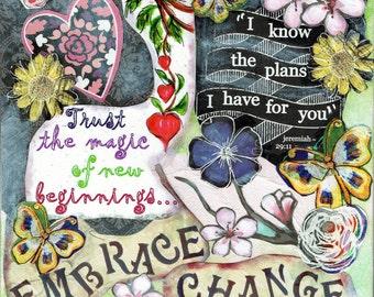 Mixed Media Art~Embrace Change Print