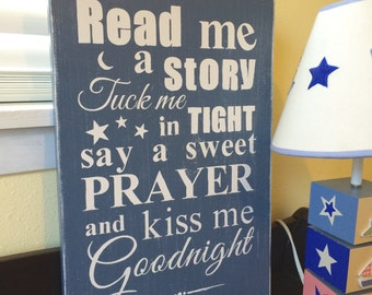 Read me a story, tuck me in tight, say a sweet prayer & kiss me goodnight nursery room decor