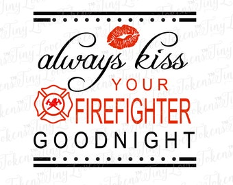 Always Kiss Your Firefighter SVG Design for Silhouette and other craft cutters (.svg/.dxf/.eps/.pdf)
