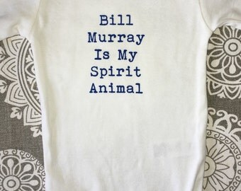 Bill Murray Is My Spirit Animal Onesie
