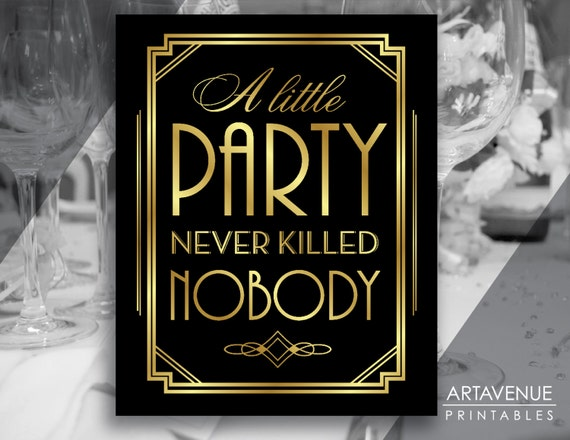 gatsby party decor printable sign a little party never killed. Black Bedroom Furniture Sets. Home Design Ideas
