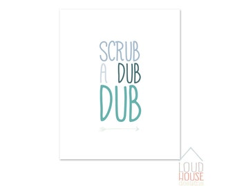 Scrub a dub dub Printable, bathroom printable, Instant Download