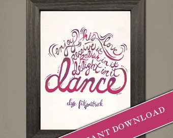 Dance: Printable 8x10 Digital Download of Elyse Fitzpatrick quote in whimsical script by Inklings of an Artist