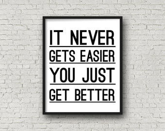 It Never Gets Easier You Just Get Better, Fitness Motivation, Motivational Quote, Digital Art, Fitness Print, Motivational Poster, Printable