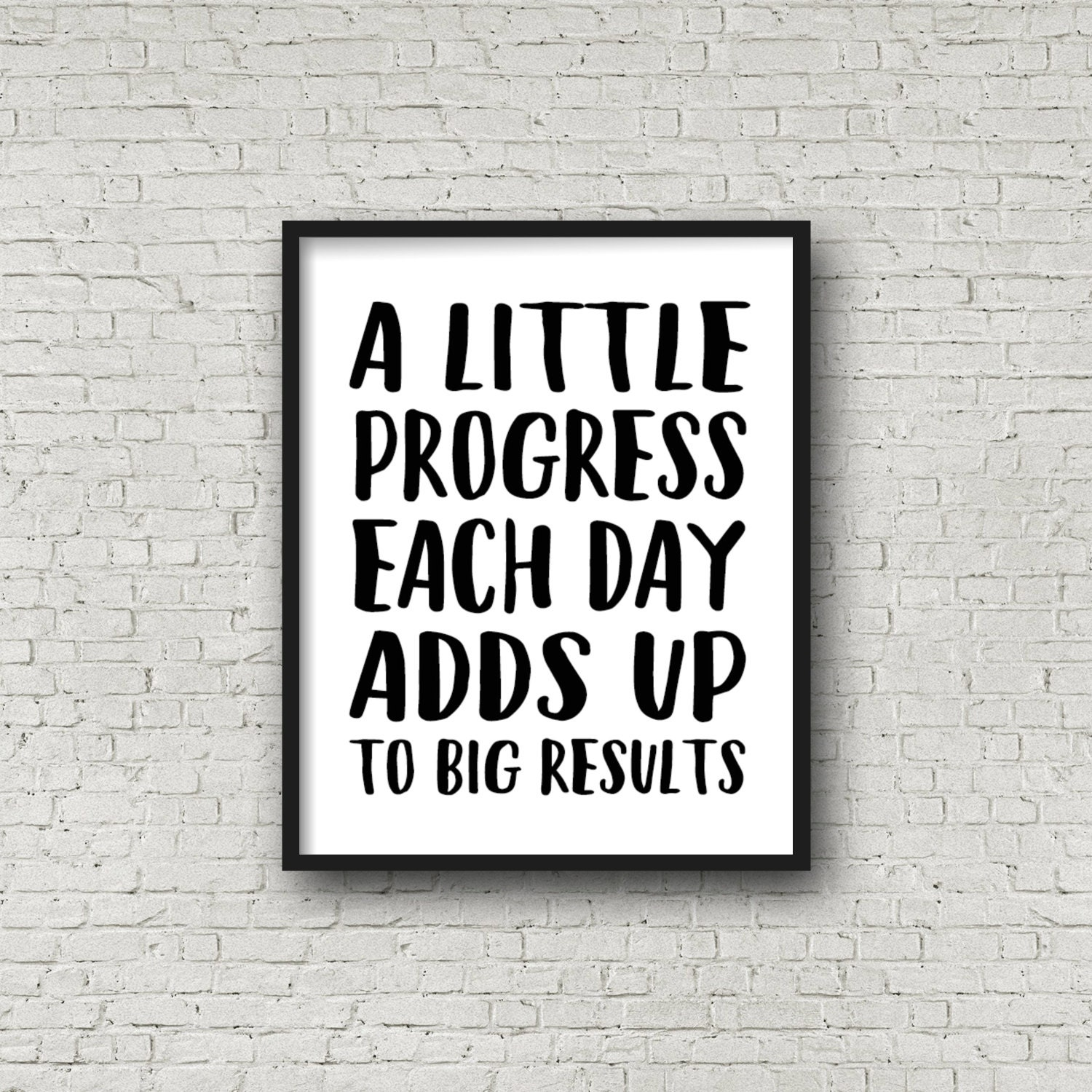 Inspirational Day Quotes: A Little Progress Each Day Adds Up To Big Results 5x7 8x10