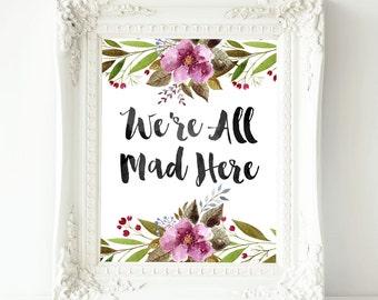 We're All Mad Here Alice in Wonderland Nursery ,Alice in Wonderland Nursery ,Wonderland Prints Nursery Wall Art ,Alice in Wonderland Nursery