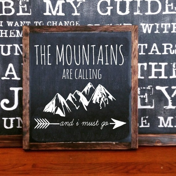 The mountains are calling i must go wood sign by for The mountains are calling and i must go metal sign
