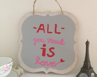 """Valentine's Day """"All You Need is Love"""" Wooden Sign"""