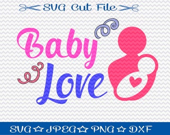 Baby Love SVG File / SVG Cut File /  SVG Designs / Silhouette / Cricut / File for Vinyl Cutting / Baby svg / Mom svg