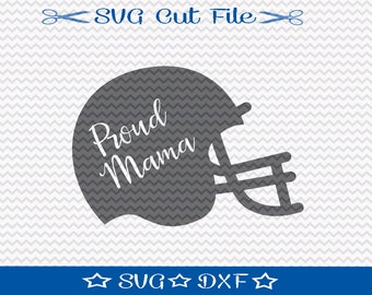 Football Helmet SVG File / SVG Cut File for Silhouette / Football SVG / Football Mom svg / Proud Mama svg