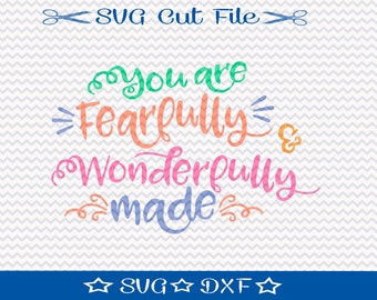 Fearfully and Wonderfully Made SVG Cut File / SVG Cut File for Silhouette or Cricut / Motivational Quote Svg /  Nursery Quote Svg