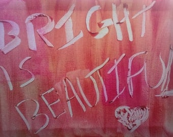 bright is beautiful