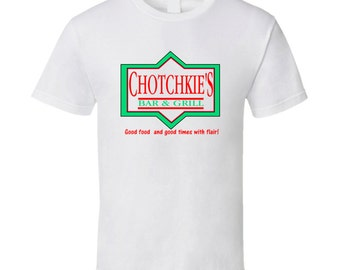 Chotchkies Bar And Grill Office Space Funny Flair Movie  Jennifer Aniston T Shirt