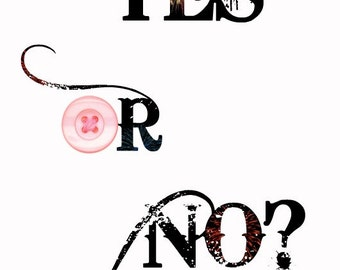 yes or no? quote print