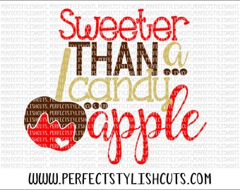 Sweeter Than A Candy Apple SVG, DXF, EPS, png Files for Cutting Machines Cameo or Cricut - Fall Svg, Girl Svg Sayings, Chocolate Svg
