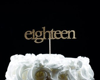 Eighteen Cake Topper - 18th Birthday Party, Birthday Decor, Party Supplies, Glitter Cake Topper