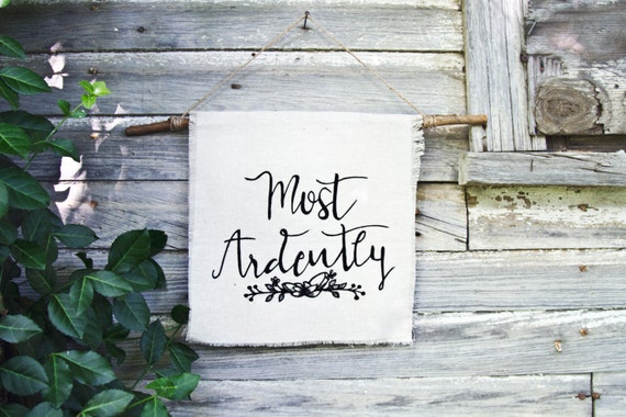 Most Ardently Linen Wall Hanging