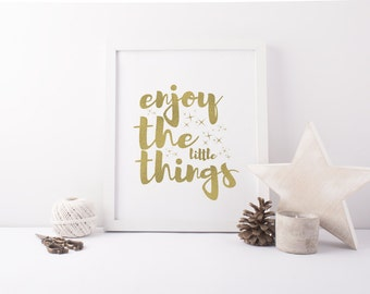 Enjoy the little things - Foil Print - Typography - Handmade - Prints279