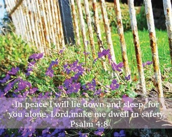 Psalm 4:8 Flowers and Fence Print