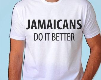 Jamaicans Do It Better T-Shirt - 968