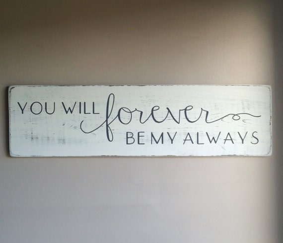 You Will Forever Be My Always Bedroom Wall Decor By