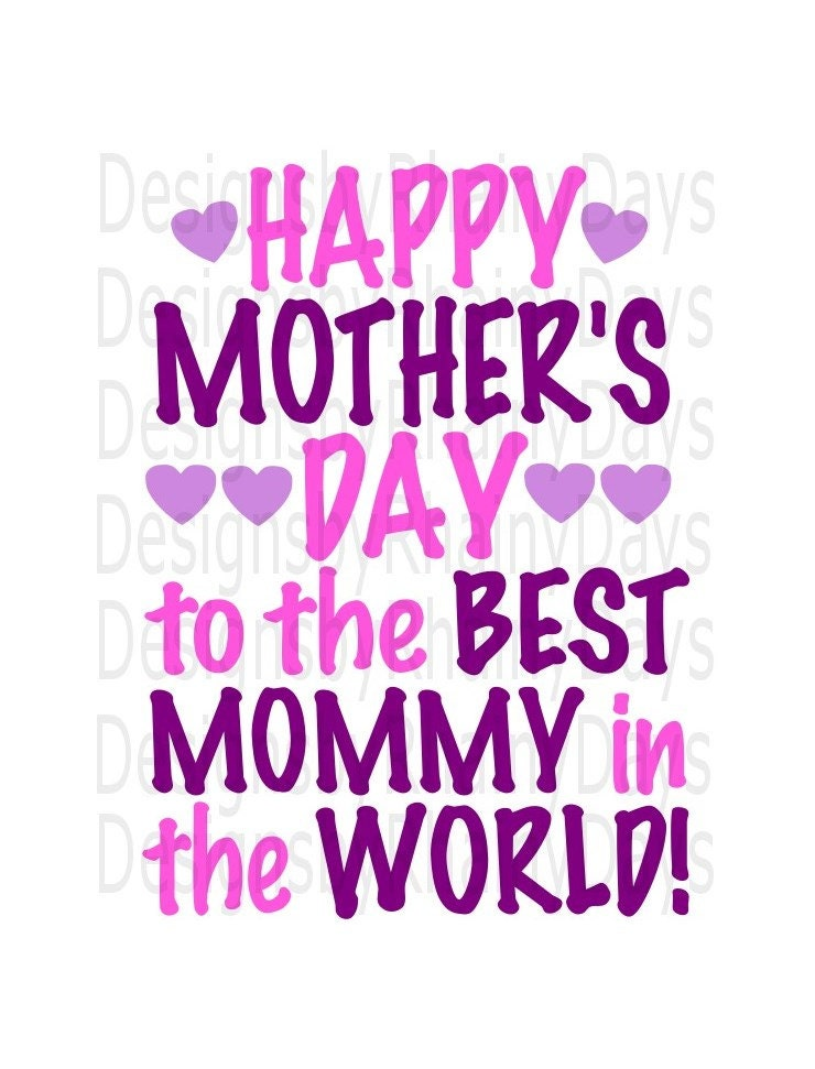 Buy 3 get 1 free! Happy Mother's Day to the best mommy in the world! SVG, cutting file, machine, Mother's Day design