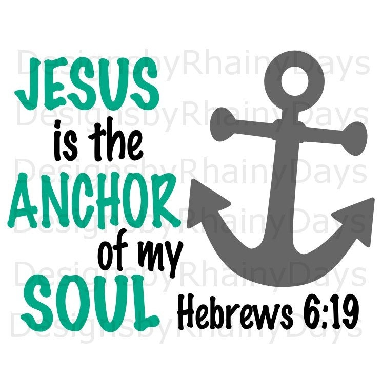 Buy 3 get 1 free! Jesus is the anchor of my soul, Hebrews 6:19 SVG, PNG cutting file, Christian, Bible verse design