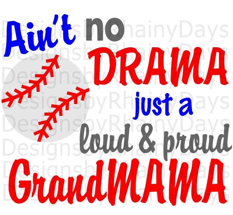 Buy 3 get 1 free! Ain't no drama just a loud and proud grandmama, SVG, PNG, cutting file, baseball, softball, tee-ball