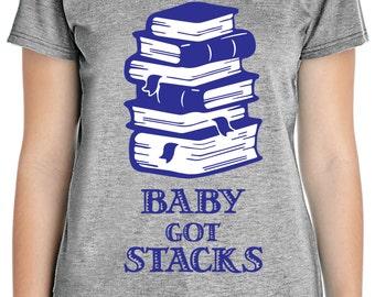 Baby Got Stacks--Shirt
