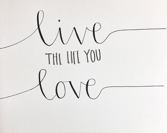 Live The Life You Love Wall Quote