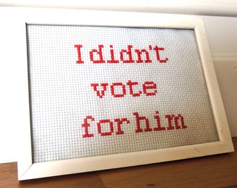 I didn't vote for HIM or HER political election cross stitch easy PDF pattern