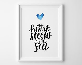 My Heart Sleeps by the Sea – Hand Lettered Print