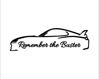 Remember the Buster - Paul Walker - The Fast and the Furious Vinyl Window Sticker Laptop Decal