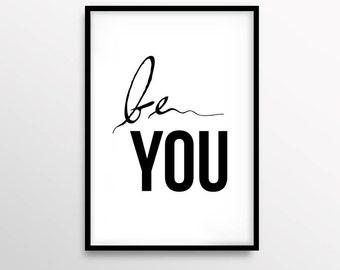 Be You Print, Motivational Poster, Inspirational Art, Typography Print, Black & White Poster, Minimalist, Scandinavian Art, Modern, Digital