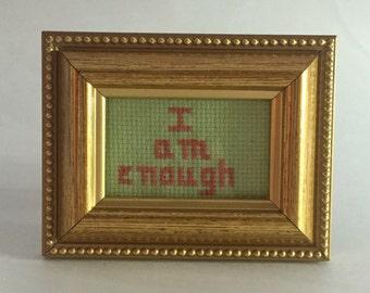I Am Enough Framed Cross Stitch