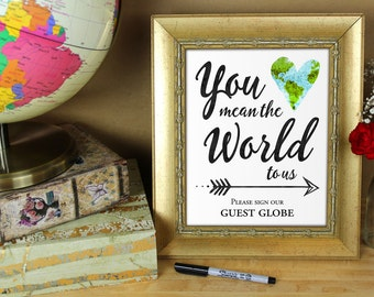 You mean the world to us please sign our guest globe - Printable 8x10 and 5x7 wedding sign