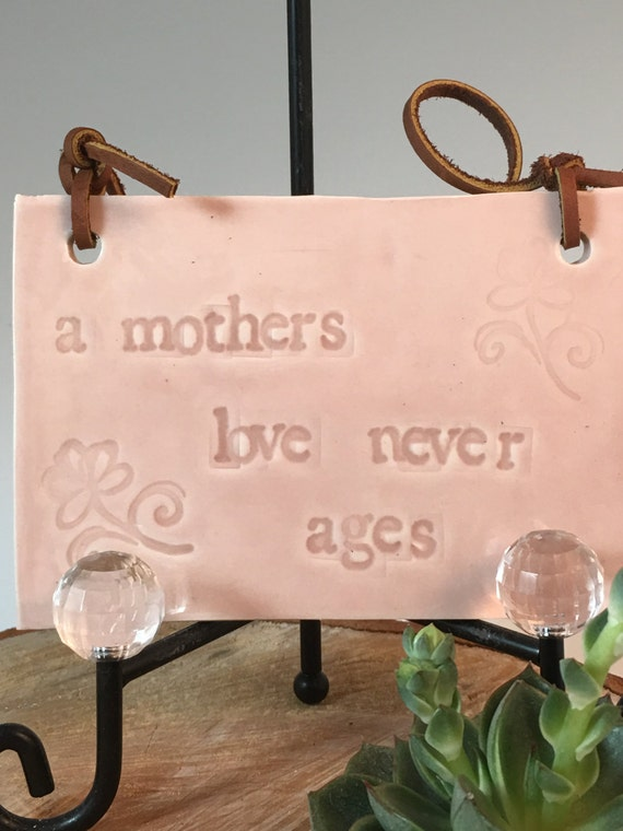 """Mom's love means so much, """"A mother's love never ages"""""""