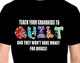 Quilting shirt - Teach your grandkids to quilt