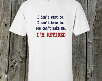 Retirement Tshirt - I'm Retired