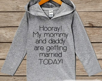 Kids Wedding Outfit - Mommy & Daddy Are Getting Married Today Kids Hoodie - Children's Wedding Pullover - Baby Boy or Girl Wedding Outfit