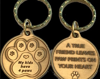 My Kids Have 4 Paws Bronze Keychain - A True Friend Leaves Paw Prints On Your Heart