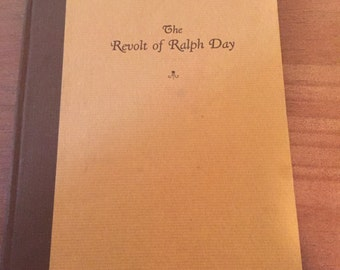 The Revolt of Ralph Day, First Edition, 1927