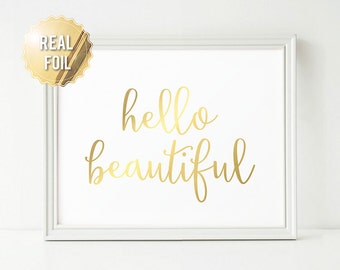 Hello Beautiful Print - Hello Beautiful Sign - Real Gold Foil Art - Inspirational Quote - Typographic Print - Modern Minimalist Home Decor