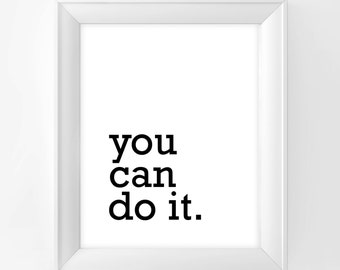 You Can Do It Print Wall art Home decor Wall decor Art print Inspirational quote Digital Art Instant Download Quote print
