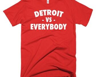 Detroit VS Everybody, Detroit Shirt, Detroit Apparel, VS Everybody, Detroit Red Wings, Everybody Shirts, vs Everybody Shirt, Detroit Tigers