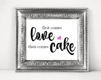 Cake Table Sign For A DIY Wedding. First Comes Love Then Comes Cake CWS306_22N